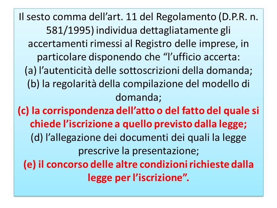 Il sesto comma dell'art. 11 del Regolamento (D. P. R. n