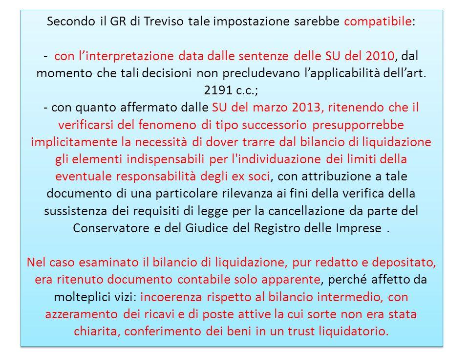 Secondo il GR di Treviso tale impostazione sarebbe compatibile: - con l'interpretazione data dalle sentenze delle SU del 2010, dal momento che tali decisioni non precludevano l'applicabilità dell'art.
