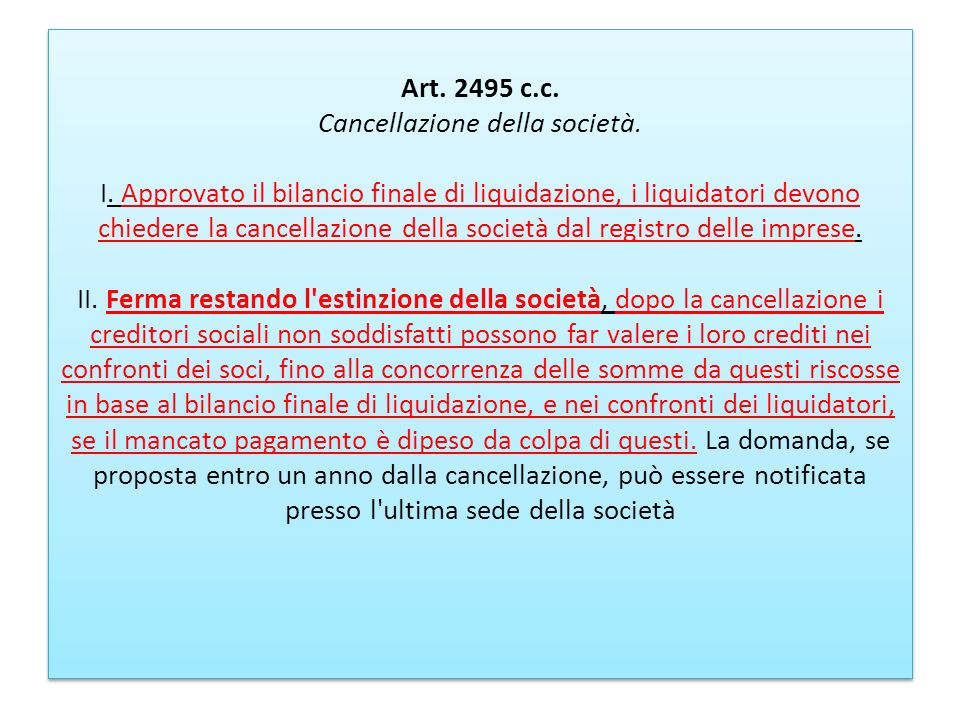 Art. 2495 c. c. Cancellazione della società. I