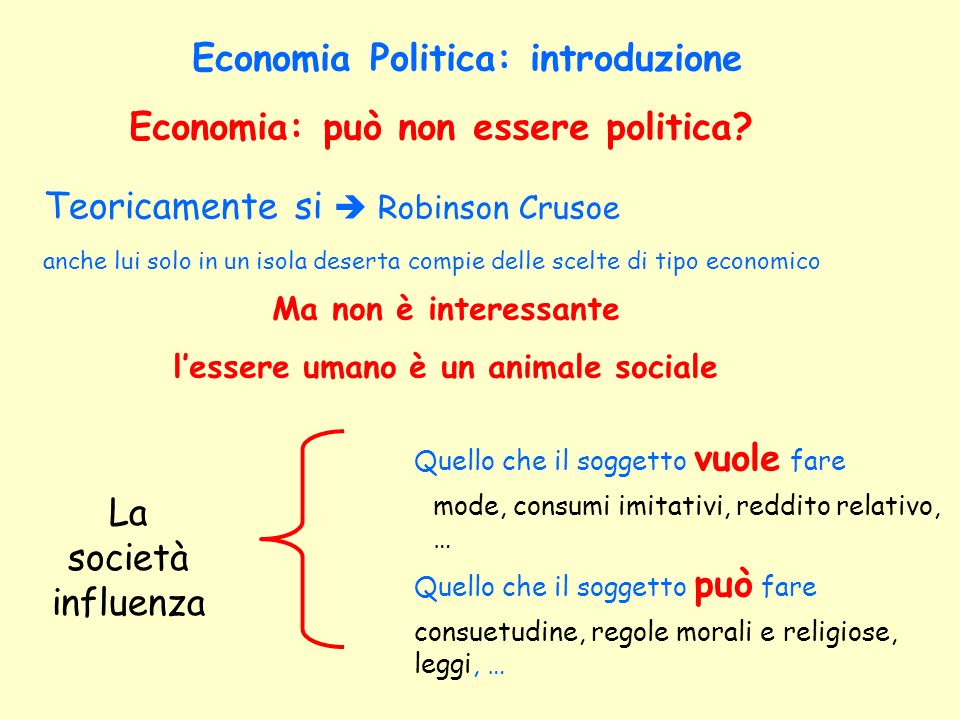 Economia Politica: introduzione Economia: può non essere politica