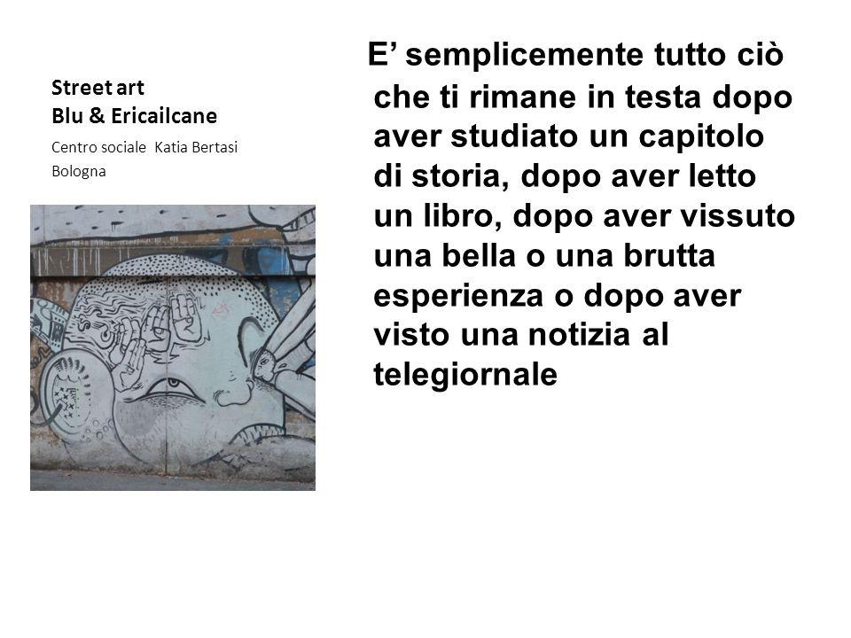 Street art Blu & Ericailcane