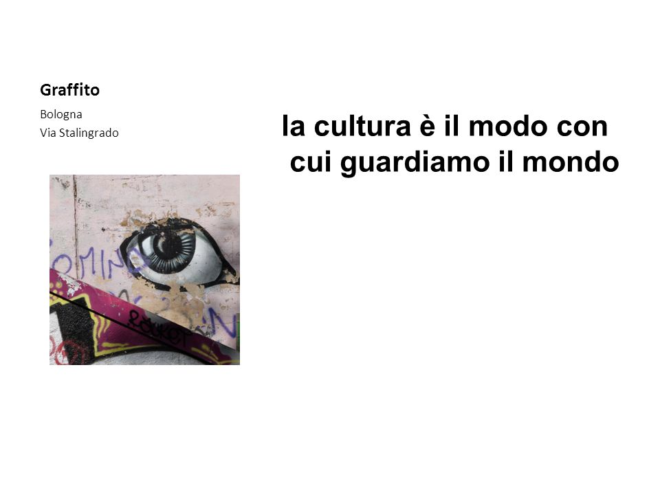 la cultura è il modo con cui guardiamo il mondo