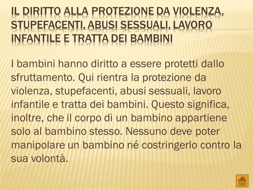 Il diritto alla protezione da violenza, stupefacenti, abusi sessuali, lavoro infantile e tratta dei bambini