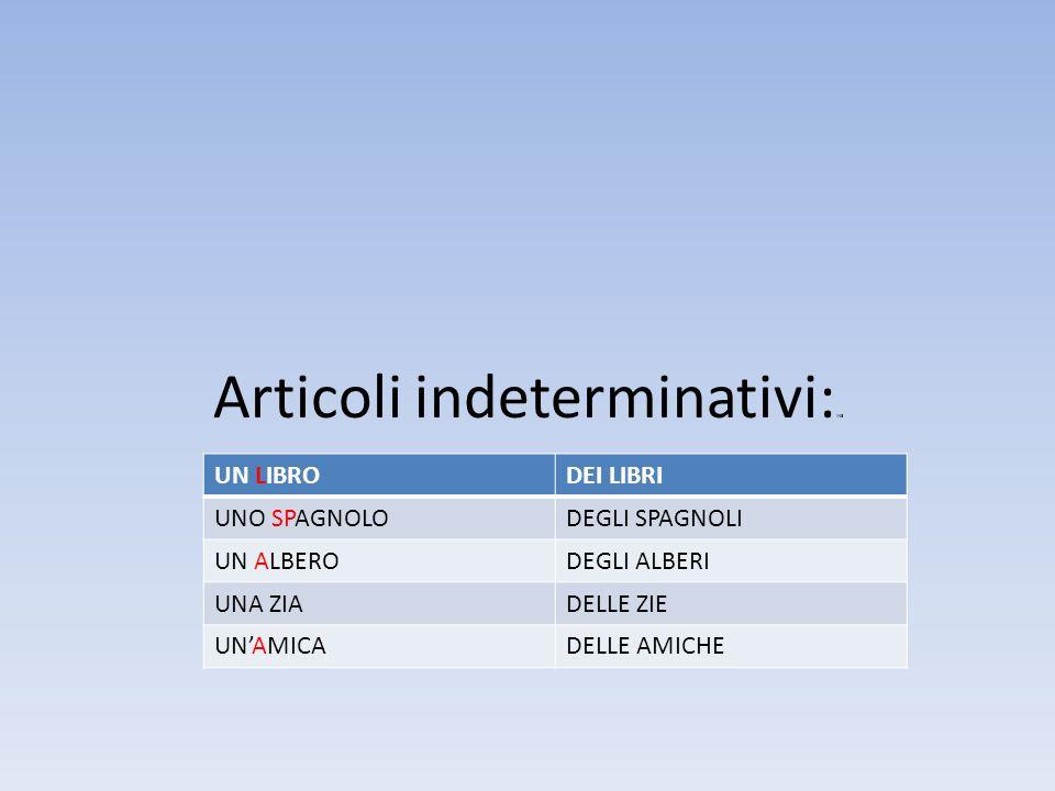 Articoli indeterminativi:INE