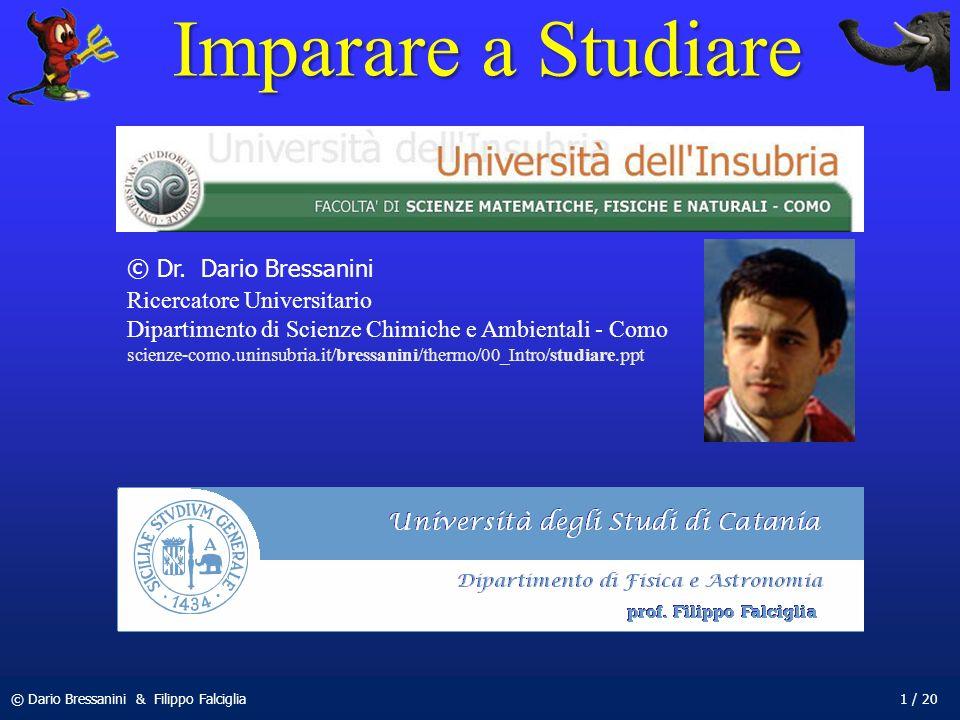 Imparare a Studiare © Dr. Dario Bressanini Ricercatore Universitario