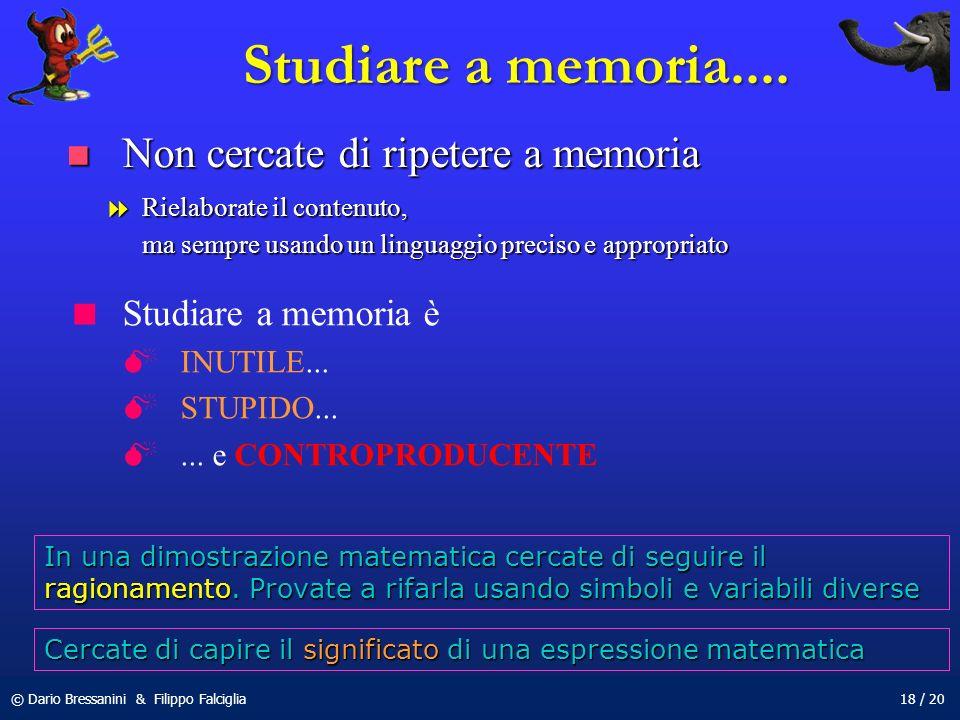 Studiare a memoria.... Non cercate di ripetere a memoria