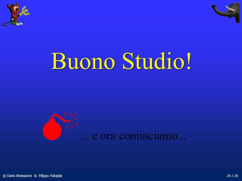 Buono Studio! ... e ora cominciamo...