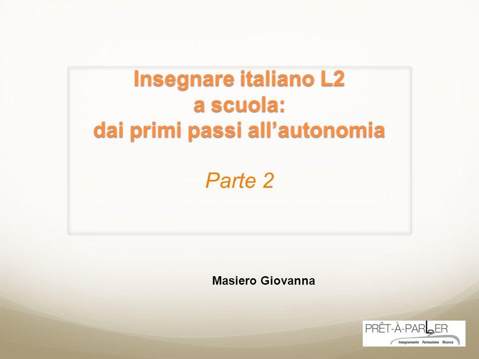 Insegnare italiano L2 a scuola: dai primi passi all'autonomia Parte 2