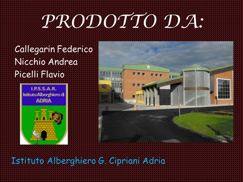 PRODOTTO DA: Callegarin Federico Nicchio Andrea Picelli Flavio