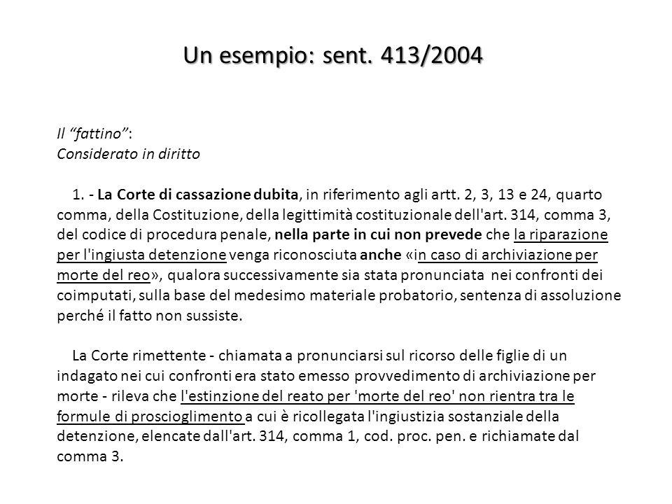 Un esempio: sent. 413/2004 Il fattino : Considerato in diritto