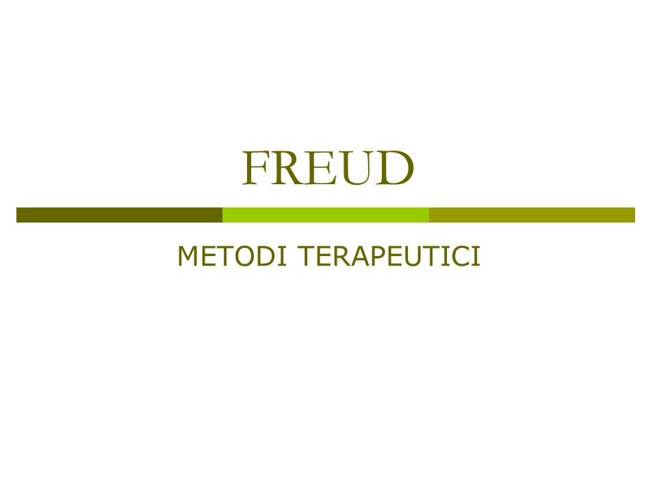 FREUD METODI TERAPEUTICI