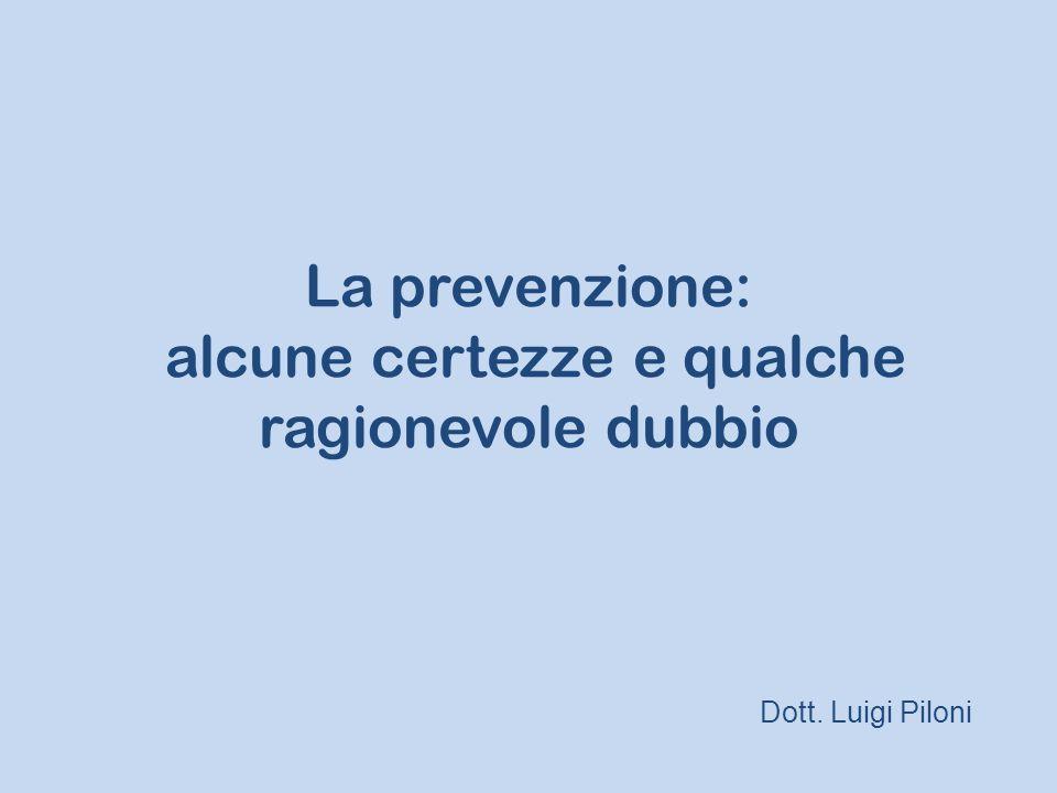 La prevenzione: alcune certezze e qualche ragionevole dubbio