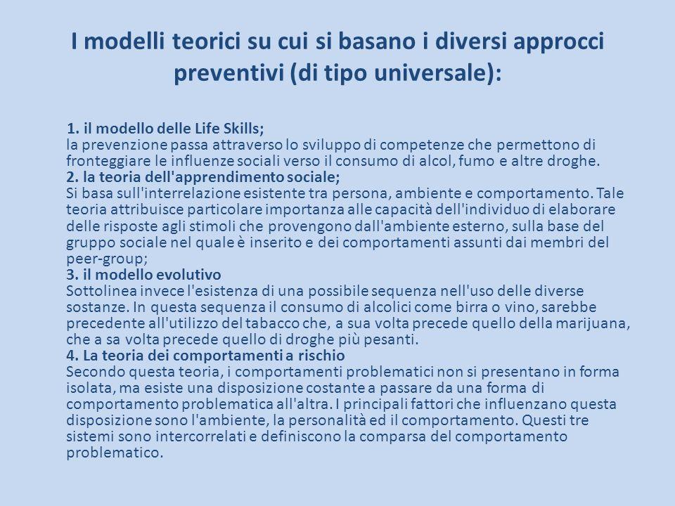 I modelli teorici su cui si basano i diversi approcci preventivi (di tipo universale):
