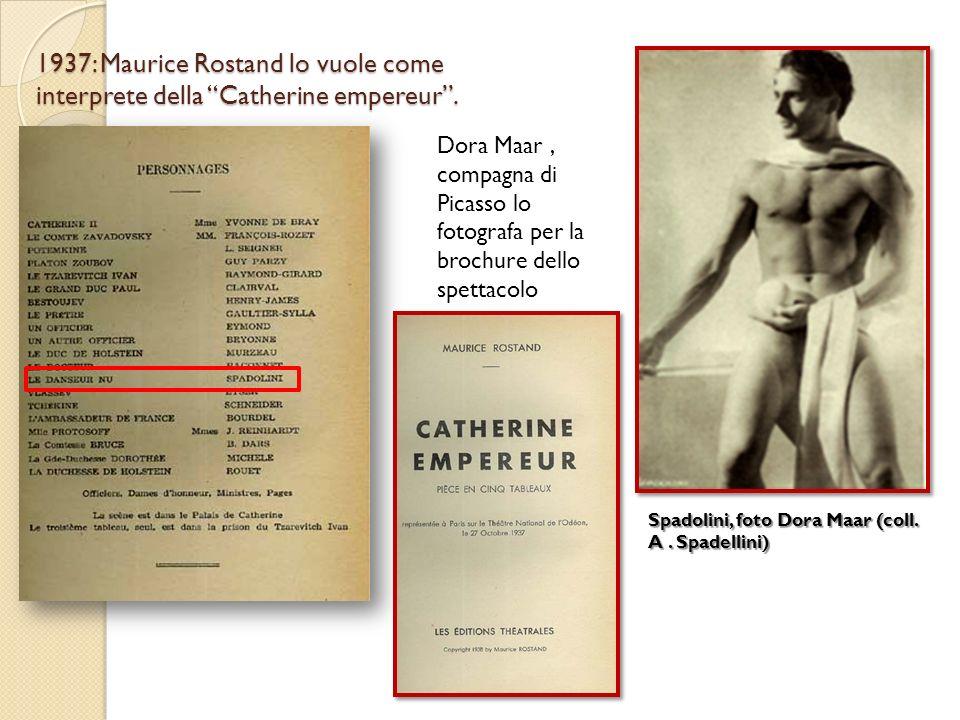 1937: Maurice Rostand lo vuole come interprete della Catherine empereur .