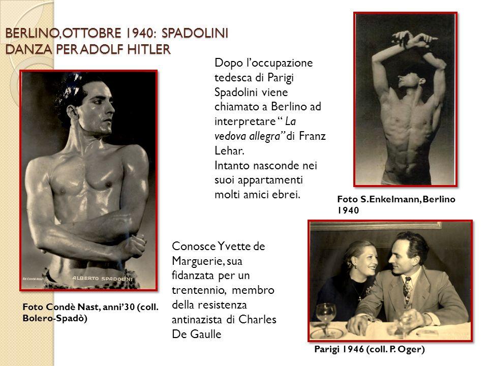 BERLINO,OTTOBRE 1940: SPADOLINI DANZA PER ADOLF HITLER