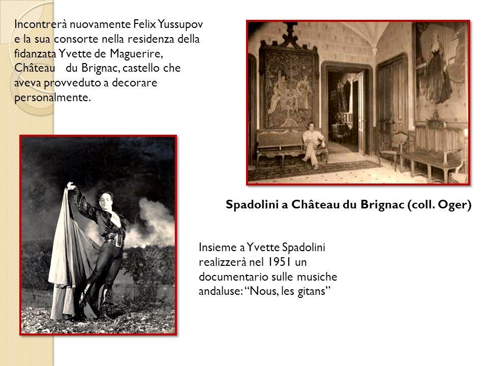 Incontrerà nuovamente Felix Yussupov e la sua consorte nella residenza della fidanzata Yvette de Maguerire, Château du Brignac, castello che aveva provveduto a decorare personalmente.