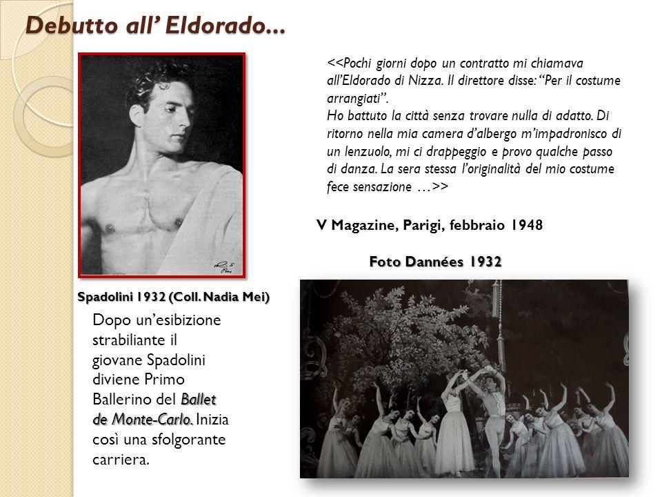 Debutto all' Eldorado... <<Pochi giorni dopo un contratto mi chiamava all'Eldorado di Nizza. Il direttore disse: Per il costume arrangiati .