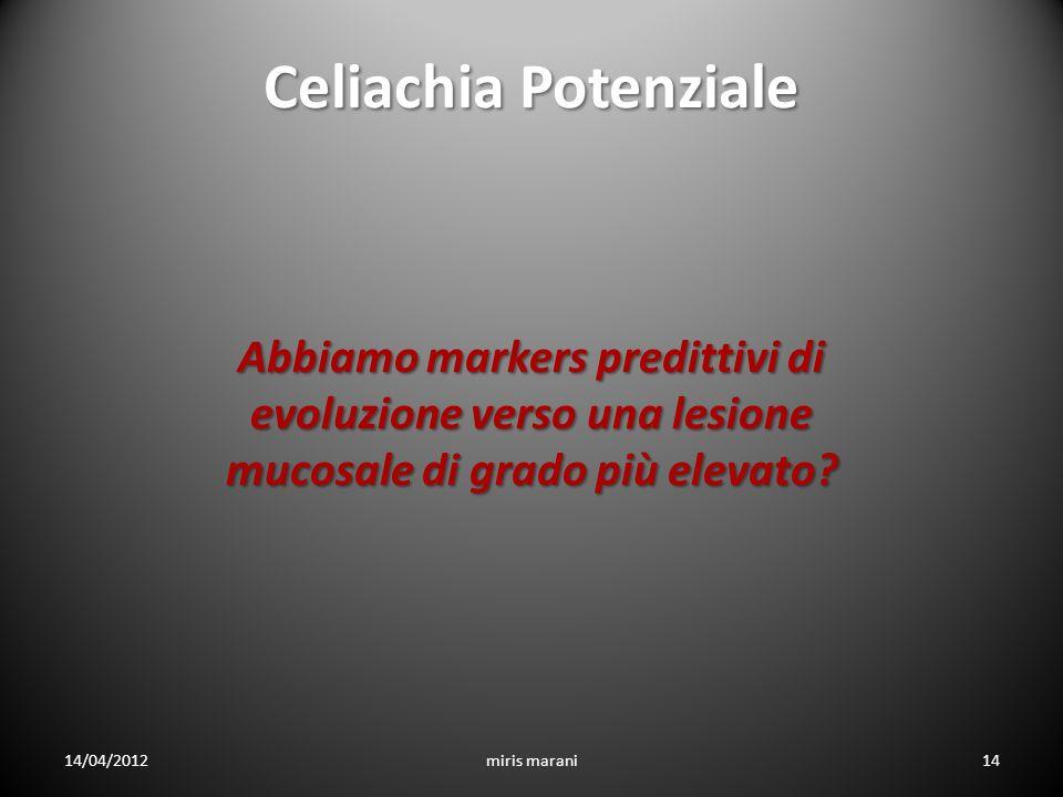 Celiachia Potenziale Abbiamo markers predittivi di evoluzione verso una lesione mucosale di grado più elevato