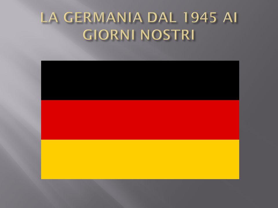 LA GERMANIA DAL 1945 AI GIORNI NOSTRI