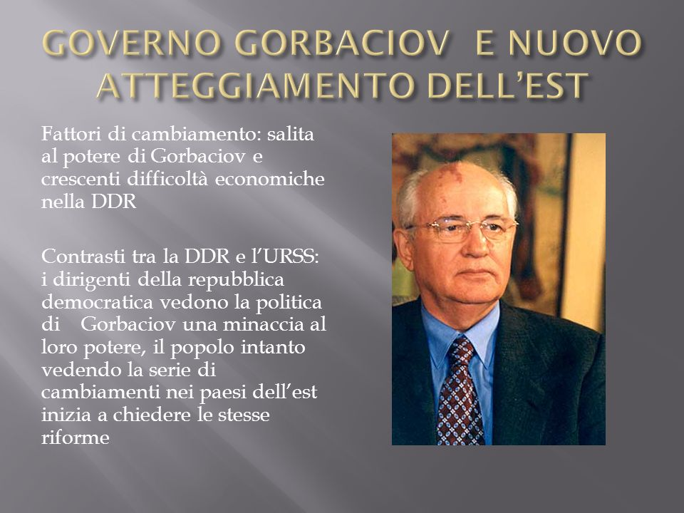 GOVERNO GORBACIOV E NUOVO ATTEGGIAMENTO DELL'EST