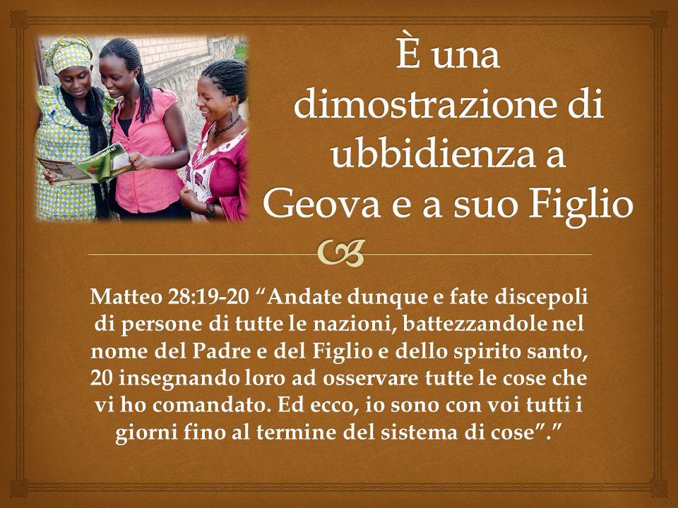 È una dimostrazione di ubbidienza a Geova e a suo Figlio
