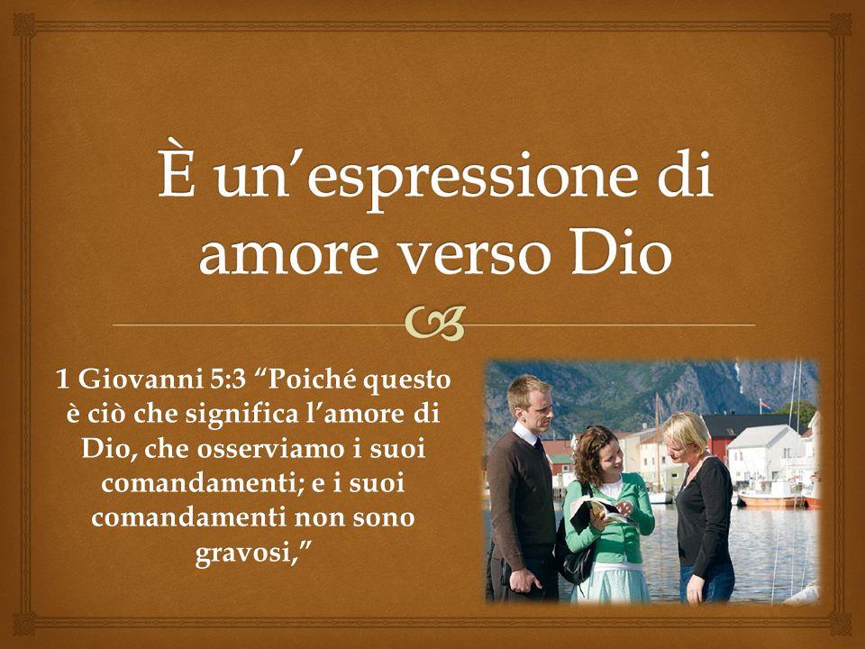 È un'espressione di amore verso Dio