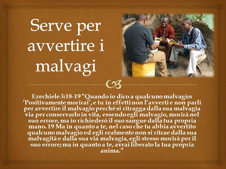 Serve per avvertire i malvagi