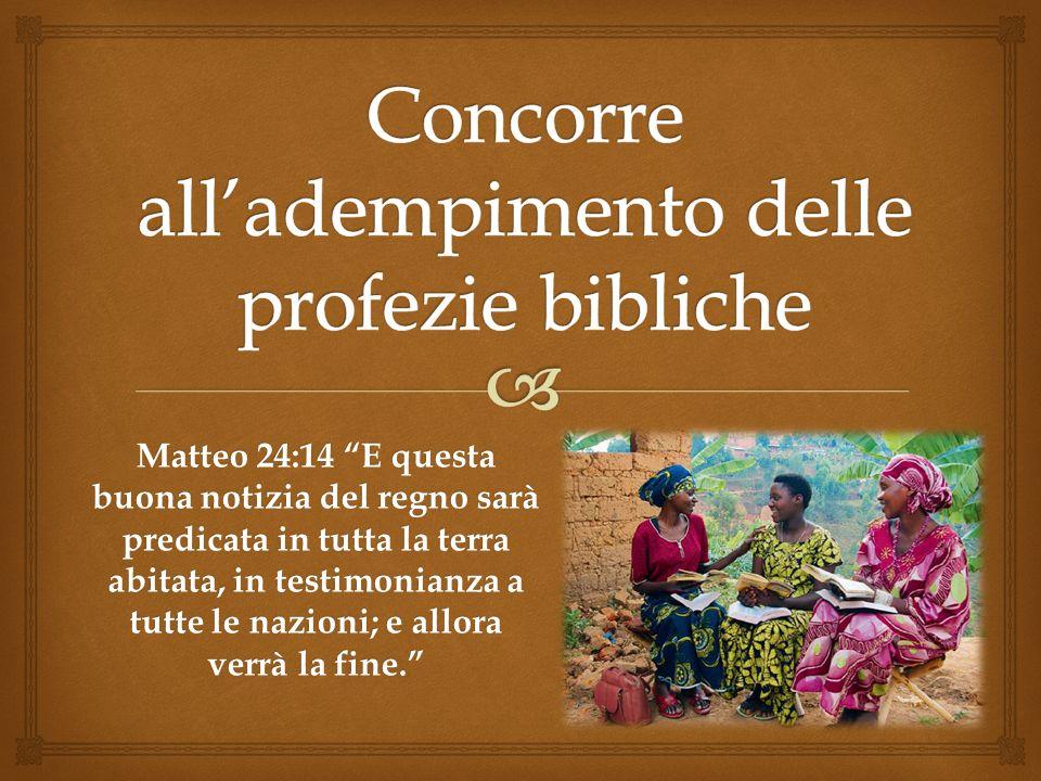 Concorre all'adempimento delle profezie bibliche