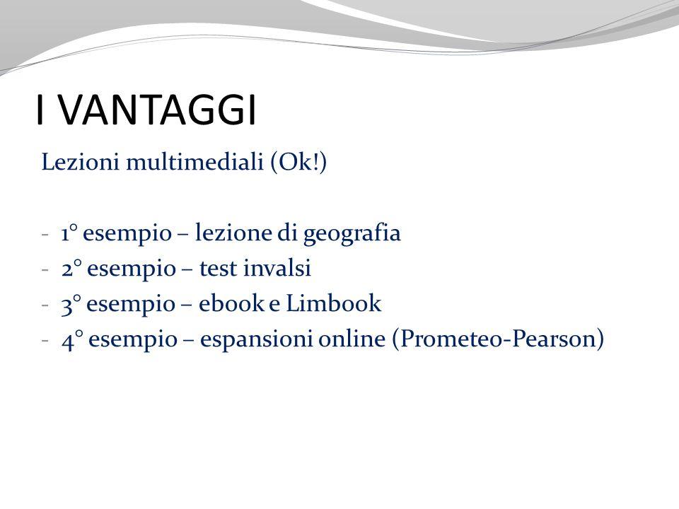 I VANTAGGI Lezioni multimediali (Ok!)
