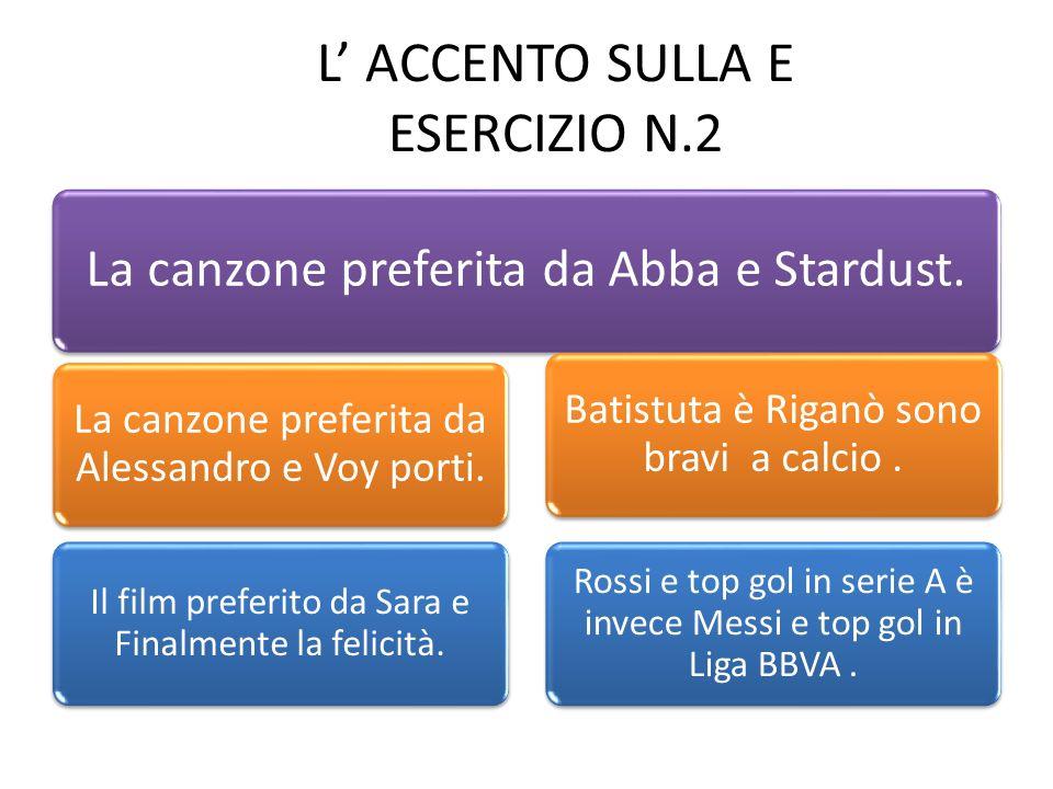L' ACCENTO SULLA E ESERCIZIO N.2