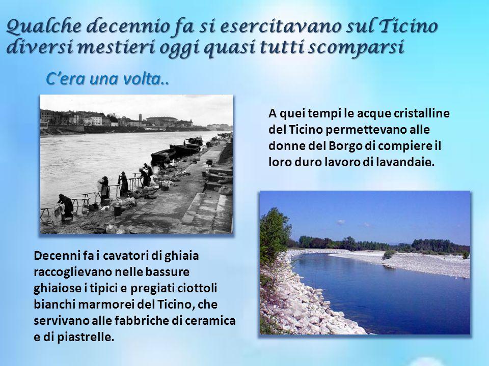 Qualche decennio fa si esercitavano sul Ticino diversi mestieri oggi quasi tutti scomparsi