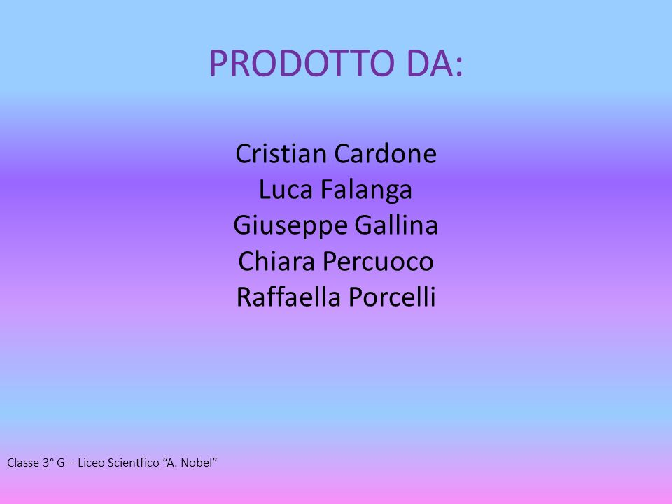 PRODOTTO DA: Cristian Cardone Luca Falanga Giuseppe Gallina