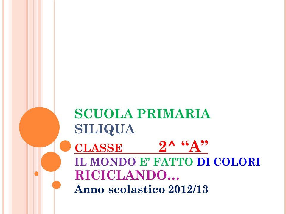 SCUOLA PRIMARIA SILIQUA CLASSE 2^ A