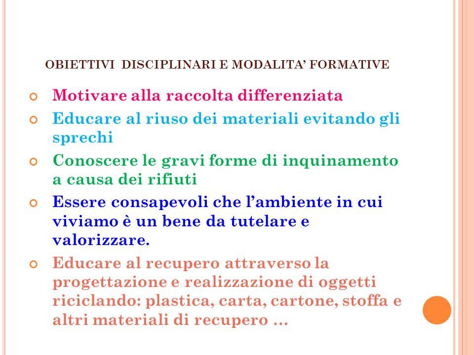 OBIETTIVI DISCIPLINARI E MODALITA' FORMATIVE