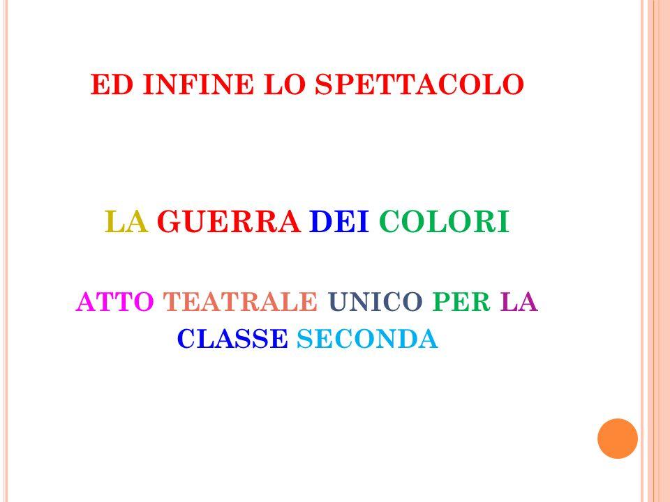 ED INFINE LO SPETTACOLO
