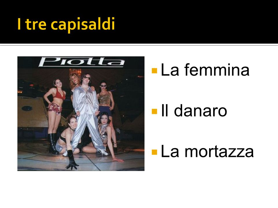 I tre capisaldi La femmina Il danaro La mortazza