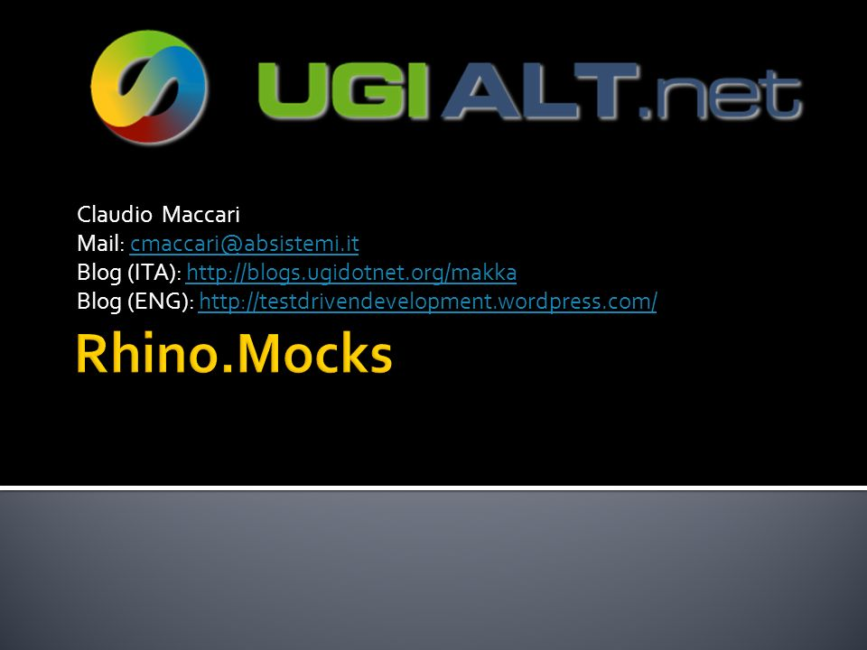 Rhino.Mocks Claudio Maccari Mail: cmaccari@absistemi.it