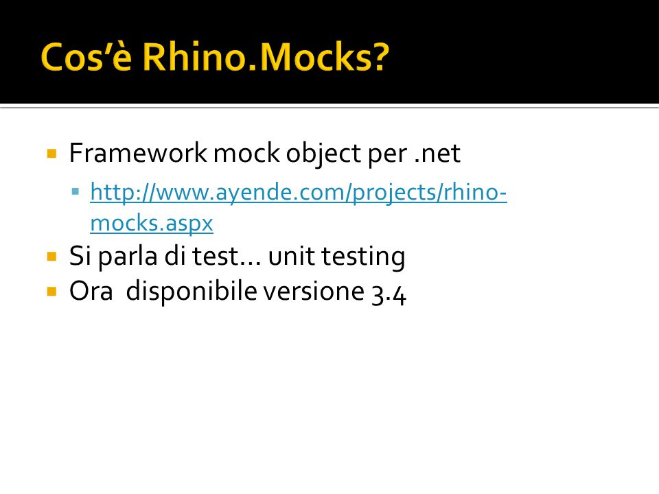 Cos'è Rhino.Mocks Framework mock object per .net