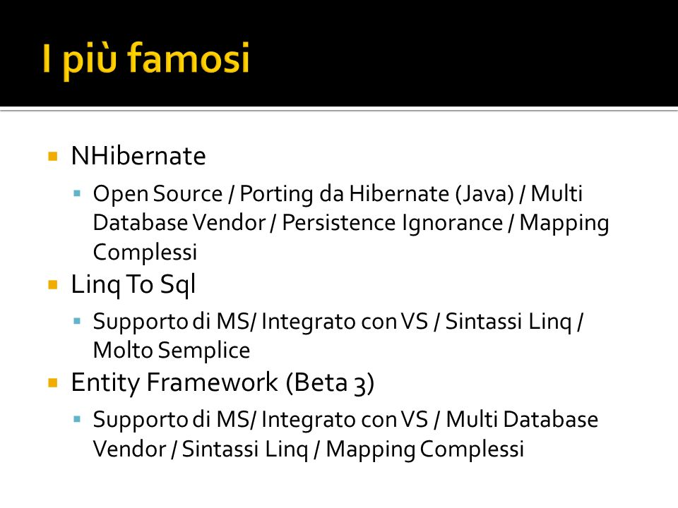 I più famosi NHibernate Linq To Sql Entity Framework (Beta 3)