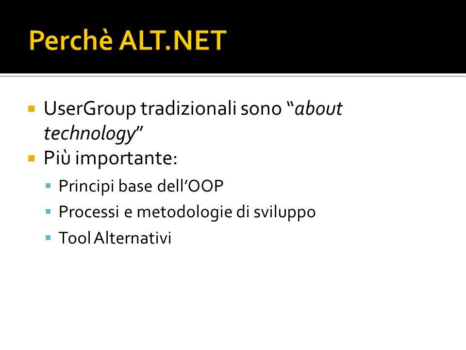Perchè ALT.NET UserGroup tradizionali sono about technology
