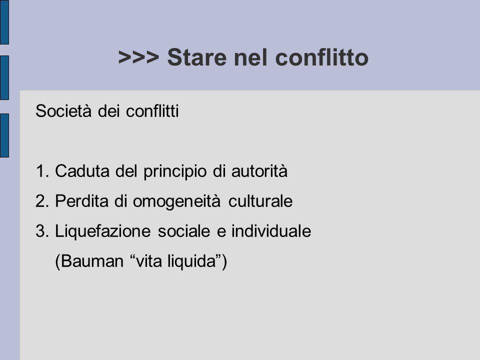 >>> Stare nel conflitto