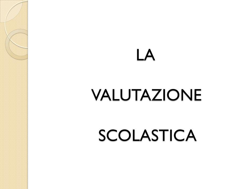 LA VALUTAZIONE SCOLASTICA