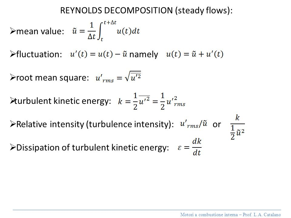 REYNOLDS DECOMPOSITION (steady flows):