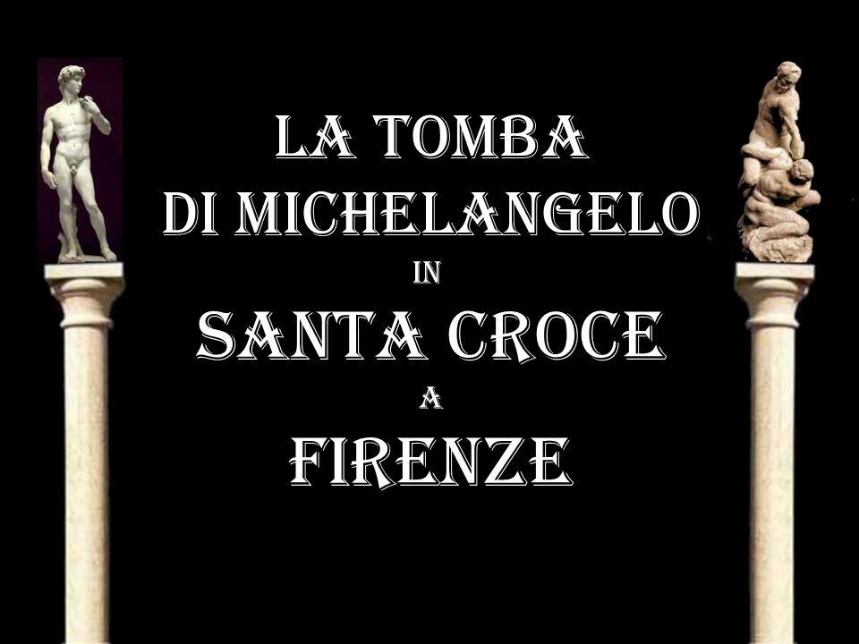 La TOMBA Di michelangelo In Santa Croce A Firenze