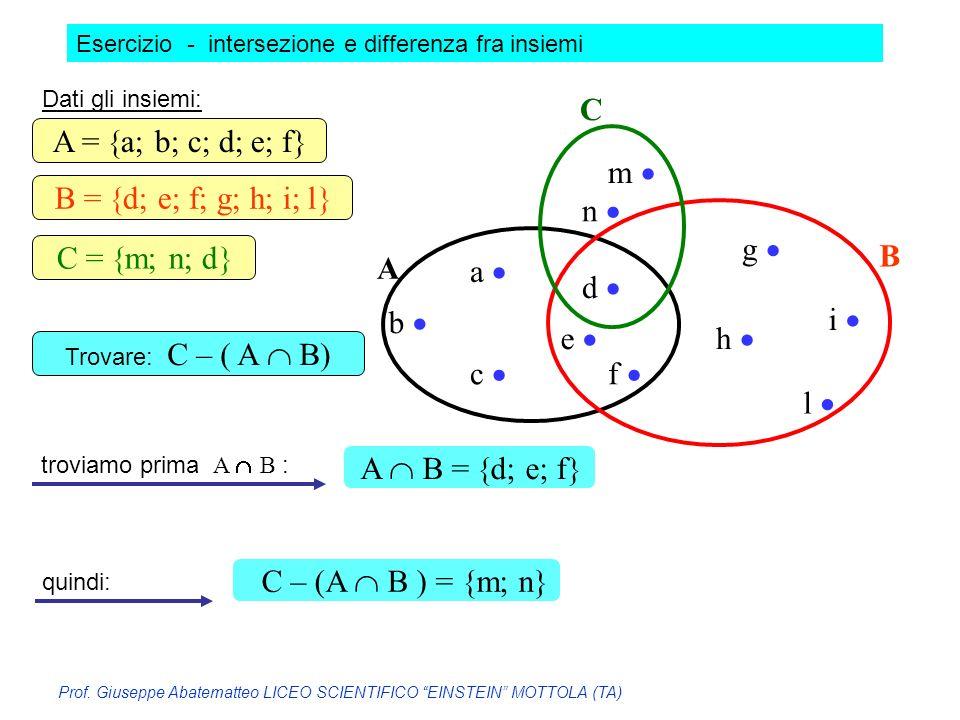 C A = a; b; c; d; e; f m  B = d; e; f; g; h; i; l n  g 