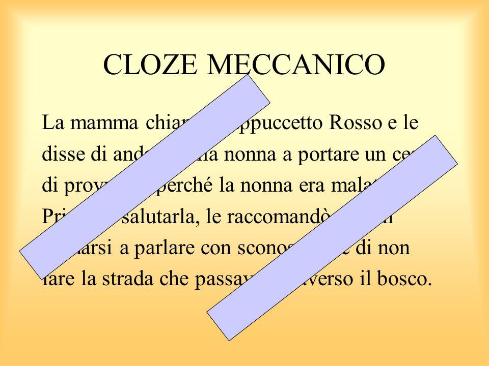 CLOZE MECCANICO La mamma chiamò Cappuccetto Rosso e le