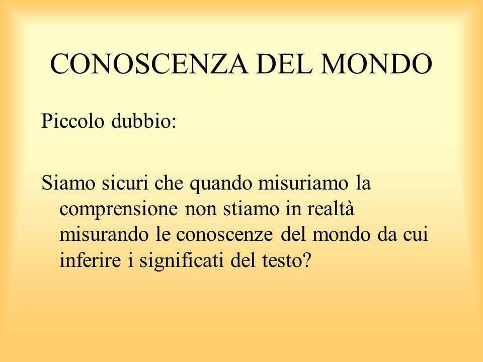 CONOSCENZA DEL MONDO Piccolo dubbio:
