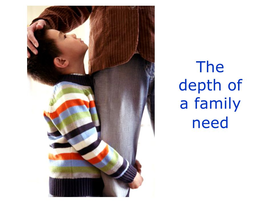The depth of a family need