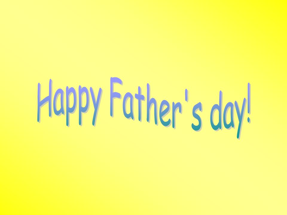 Happy Father s day!