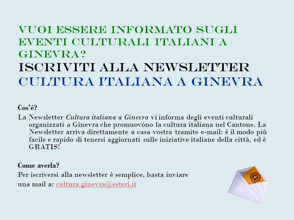 Vuoi essere informato sugli eventi culturali italiani a Ginevra